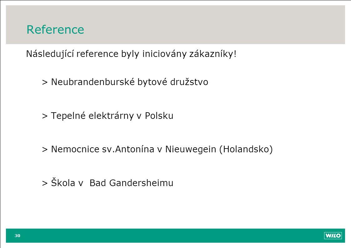Reference Následující reference byly iniciovány zákazníky!