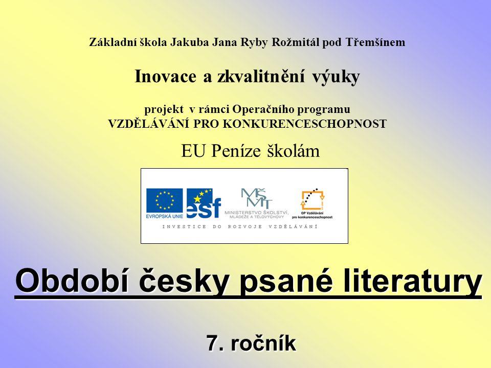 Období česky psané literatury 7. ročník