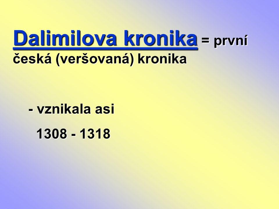 Dalimilova kronika = první česká (veršovaná) kronika