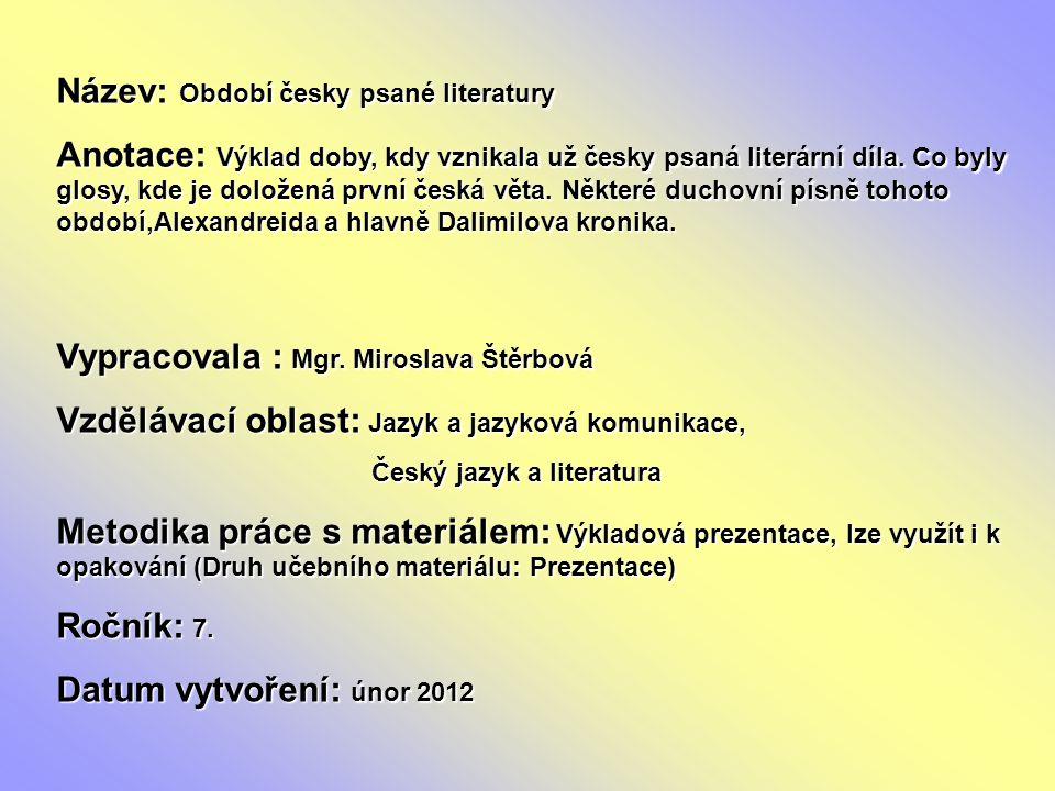 Název: Období česky psané literatury