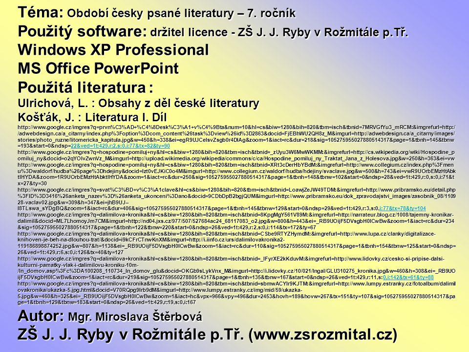 Téma: Období česky psané literatury – 7. ročník