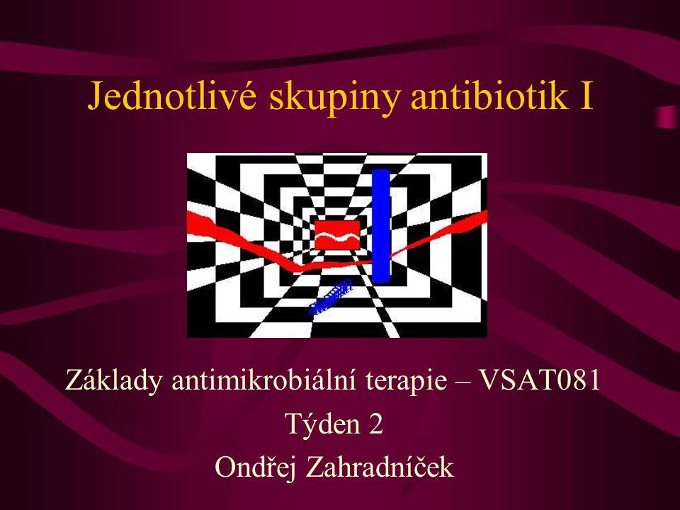Jednotlivé skupiny antibiotik I
