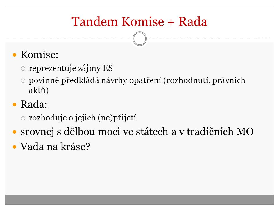 Tandem Komise + Rada Komise: Rada: