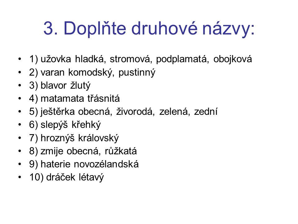 3. Doplňte druhové názvy:
