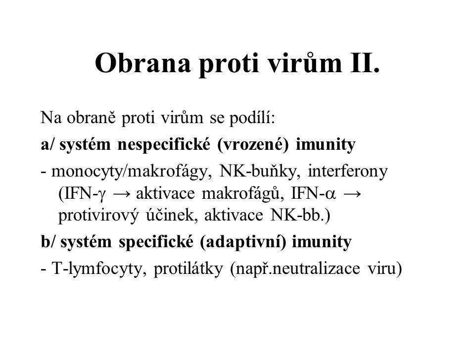 Obrana proti virům II. Na obraně proti virům se podílí: