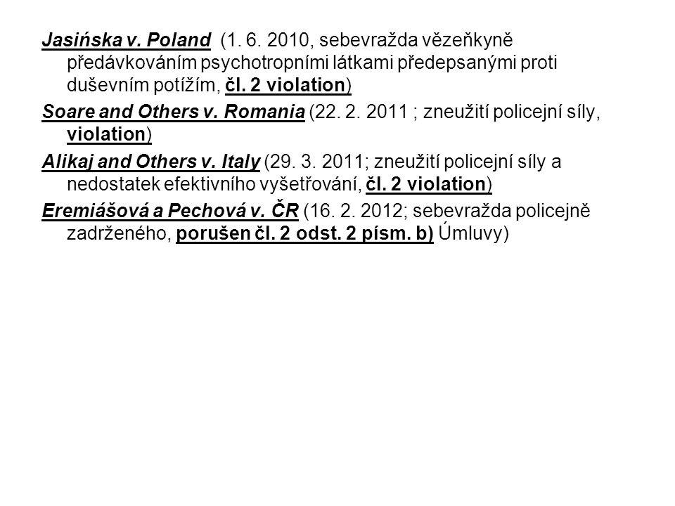 Jasińska v. Poland (1. 6. 2010, sebevražda vězeňkyně předávkováním psychotropními látkami předepsanými proti duševním potížím, čl. 2 violation)