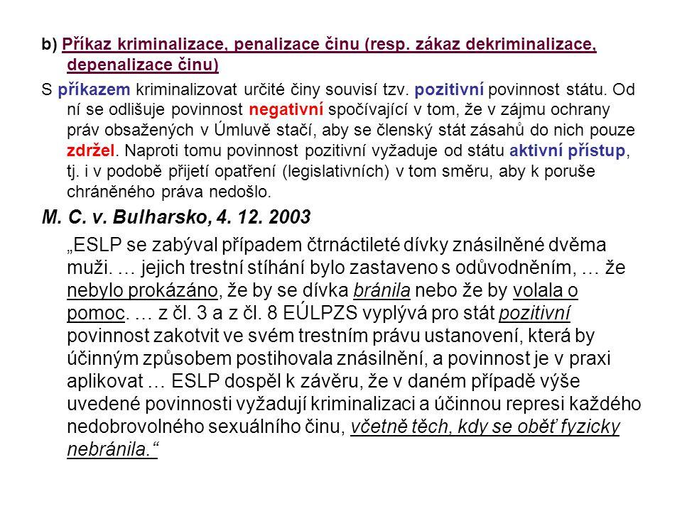 b) Příkaz kriminalizace, penalizace činu (resp