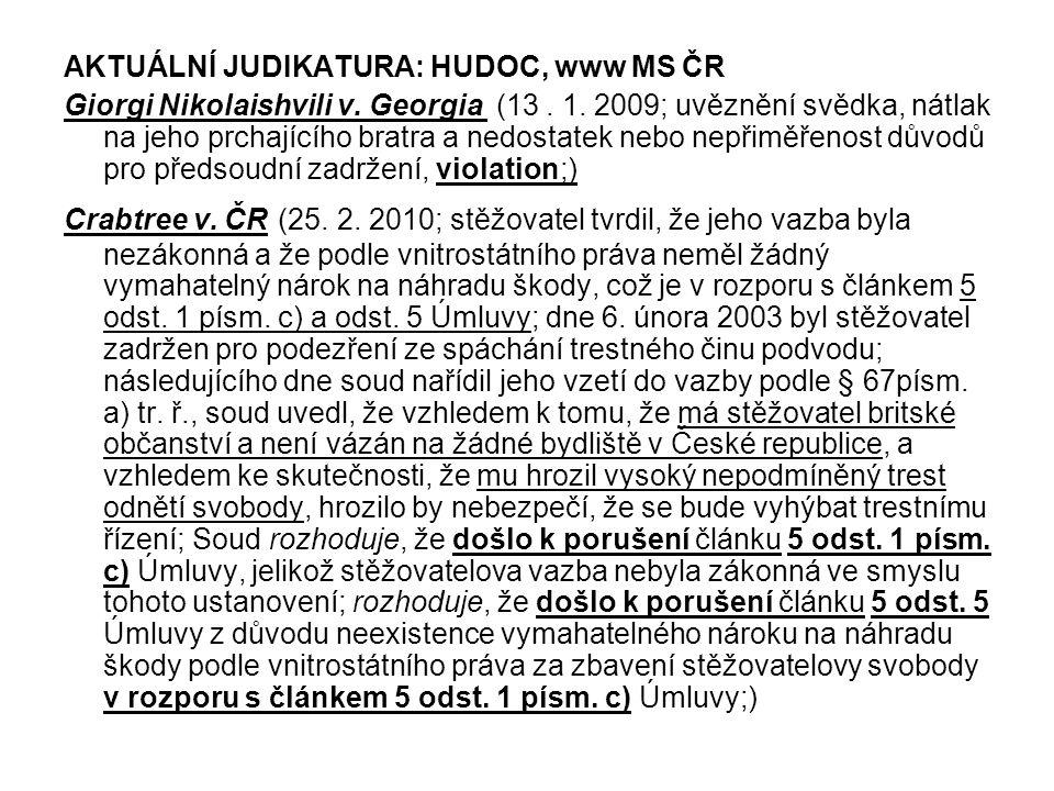 AKTUÁLNÍ JUDIKATURA: HUDOC, www MS ČR