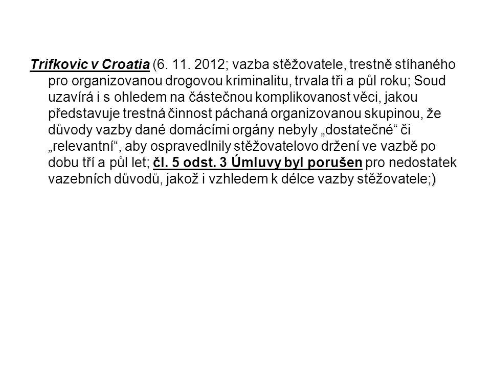 Trifkovic v Croatia (6. 11.