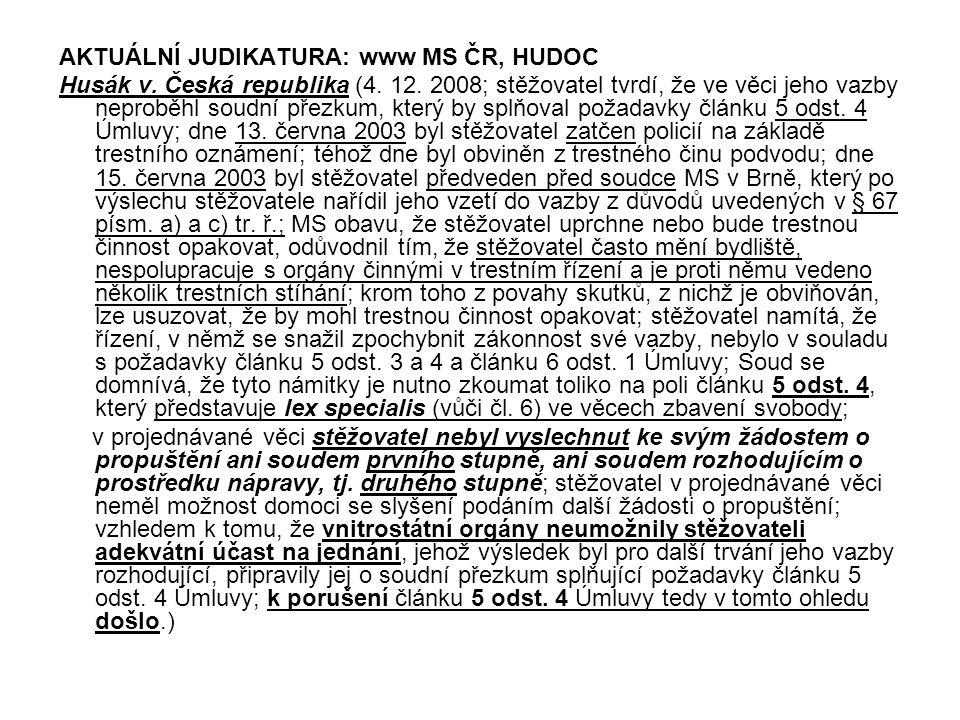 AKTUÁLNÍ JUDIKATURA: www MS ČR, HUDOC