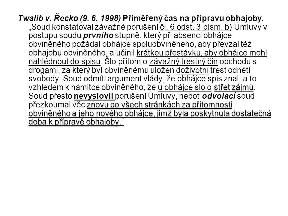 Twalib v. Řecko (9. 6. 1998) Přiměřený čas na přípravu obhajoby