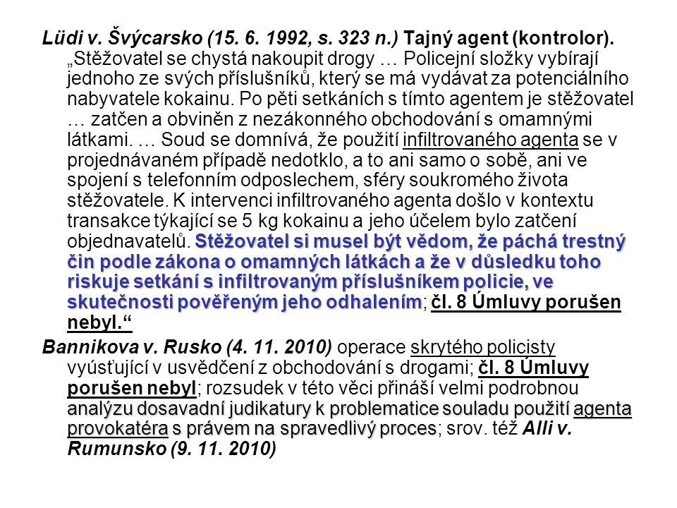 Lüdi v. Švýcarsko (15. 6. 1992, s. 323 n. ) Tajný agent (kontrolor)