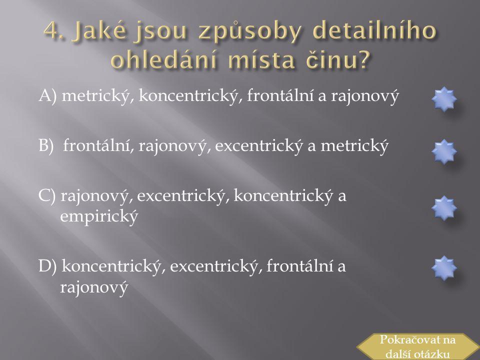 4. Jaké jsou způsoby detailního ohledání místa činu