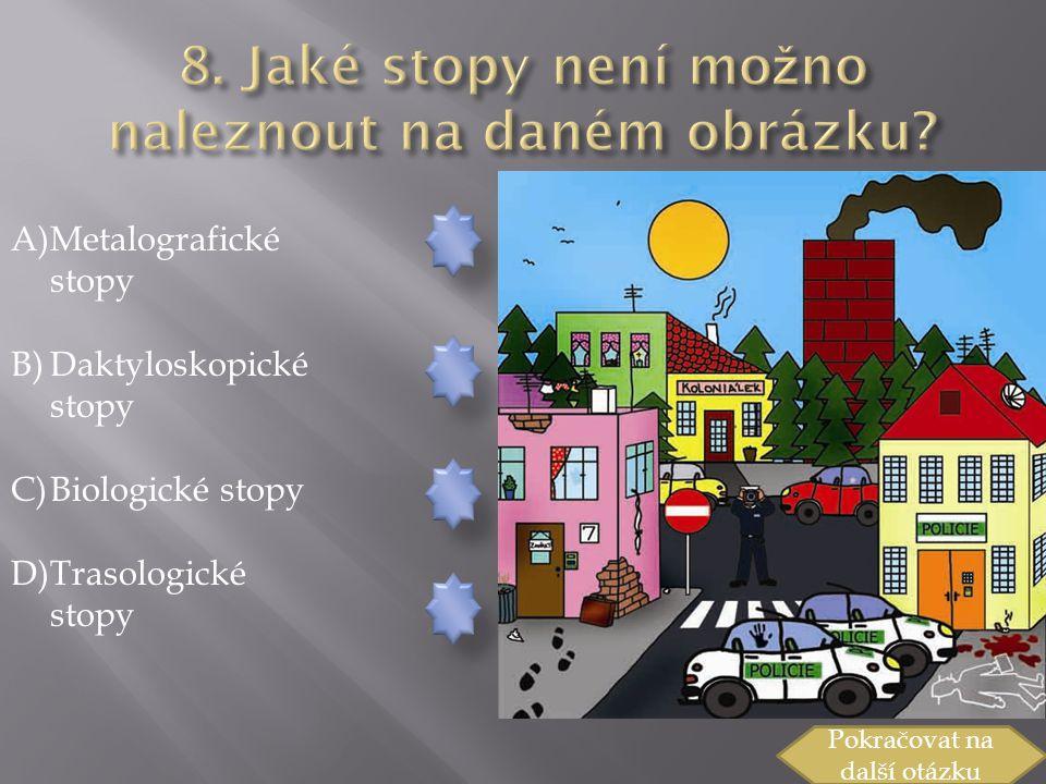 8. Jaké stopy není možno naleznout na daném obrázku