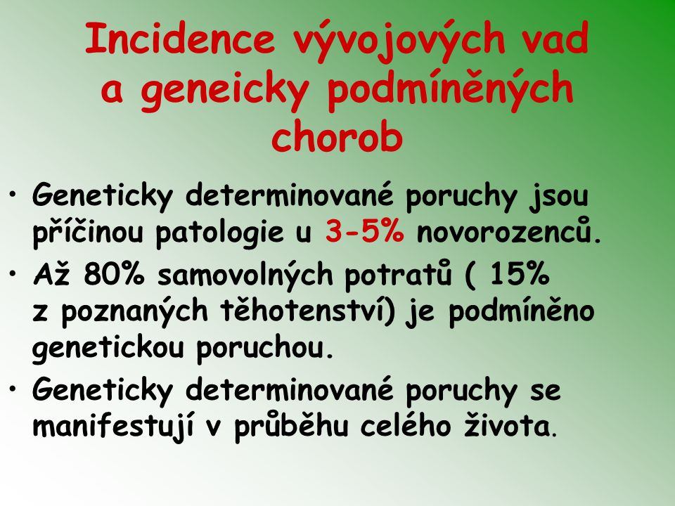 Incidence vývojových vad a geneicky podmíněných chorob