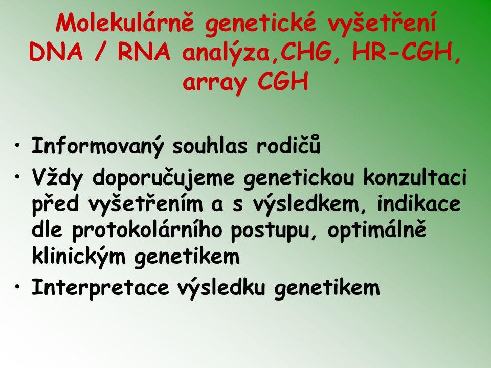 Molekulárně genetické vyšetření DNA / RNA analýza,CHG, HR-CGH, array CGH