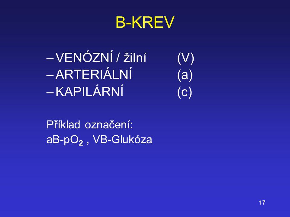 B-KREV VENÓZNÍ / žilní (V) ARTERIÁLNÍ (a) KAPILÁRNÍ (c)