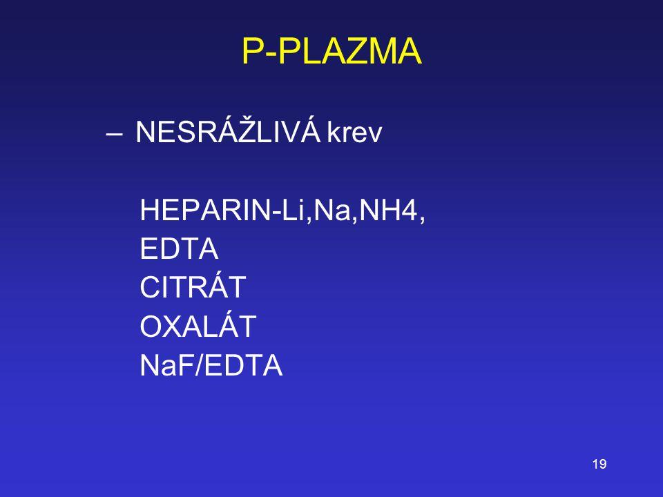 P-PLAZMA NESRÁŽLIVÁ krev HEPARIN-Li,Na,NH4, EDTA CITRÁT OXALÁT
