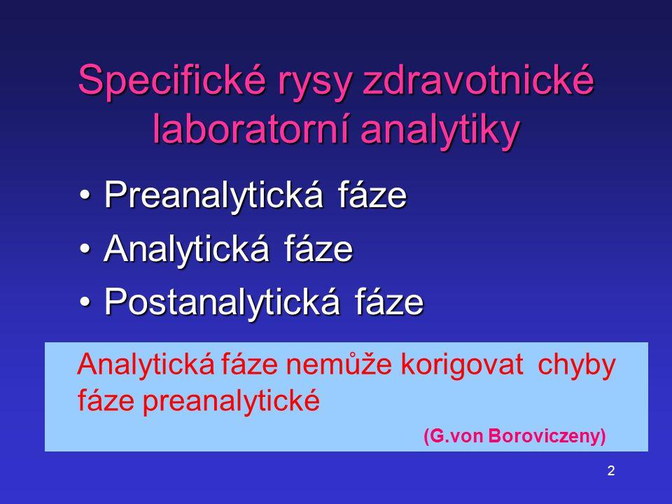 Specifické rysy zdravotnické laboratorní analytiky