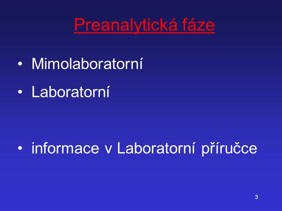Preanalytická fáze Mimolaboratorní Laboratorní