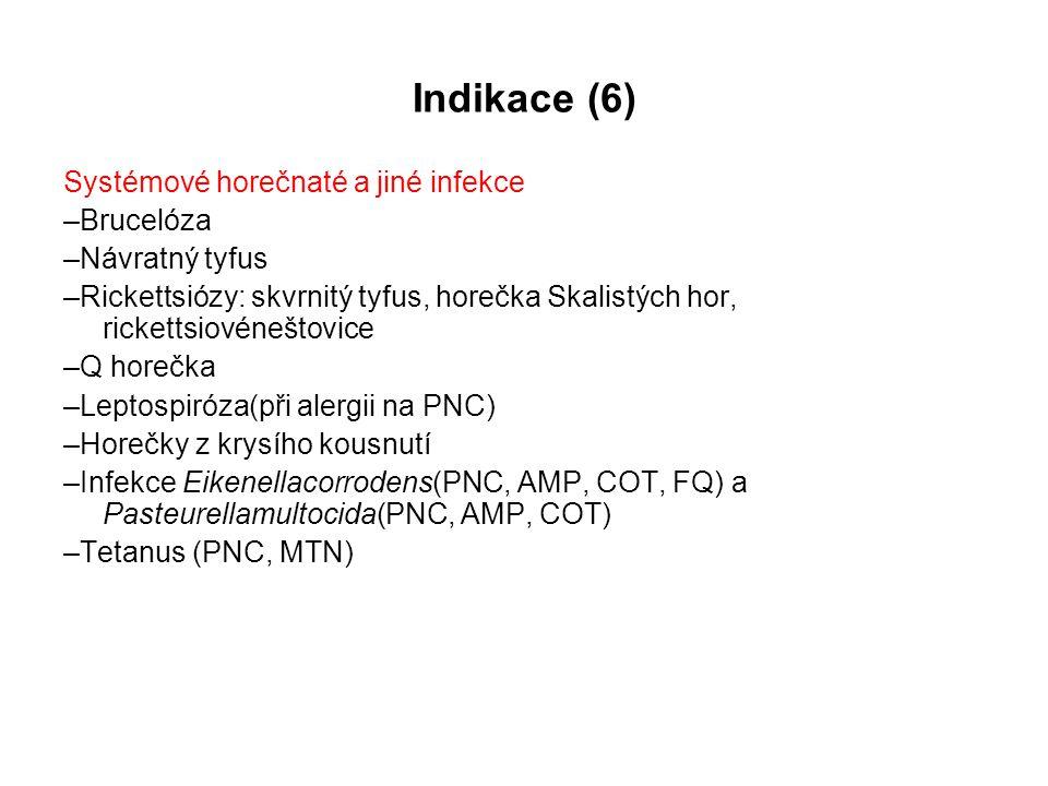 Indikace (6) Systémové horečnaté a jiné infekce –Brucelóza