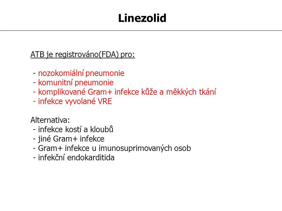 Linezolid ATB je registrováno(FDA) pro: - nozokomiální pneumonie