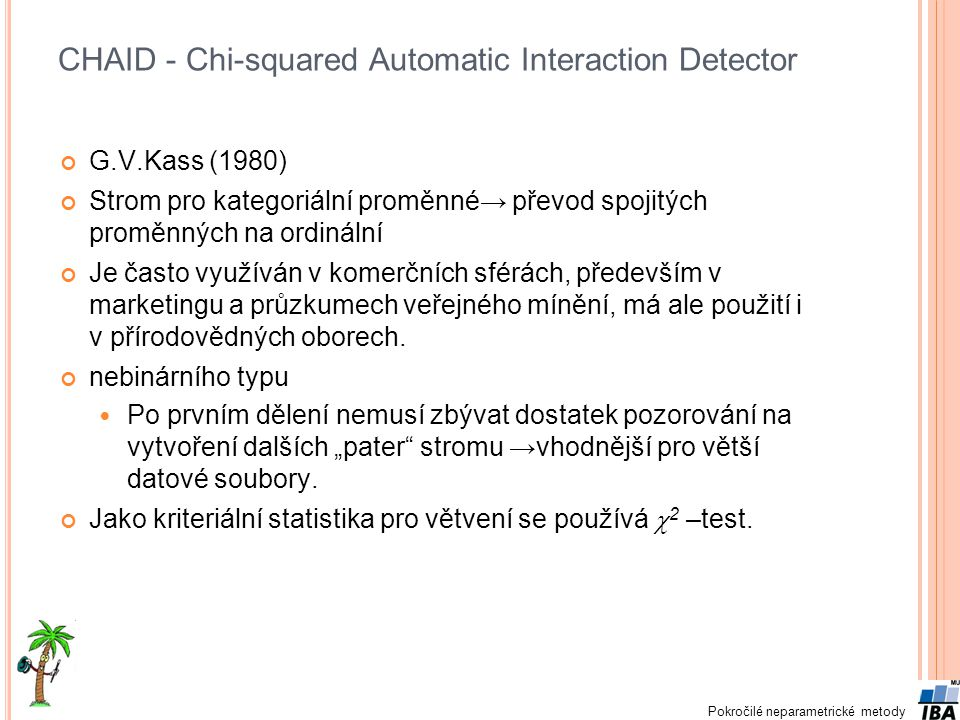 CHAID - Chi-squared Automatic Interaction Detector