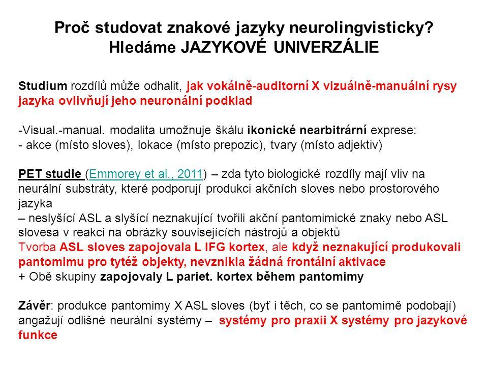 Proč studovat znakové jazyky neurolingvisticky