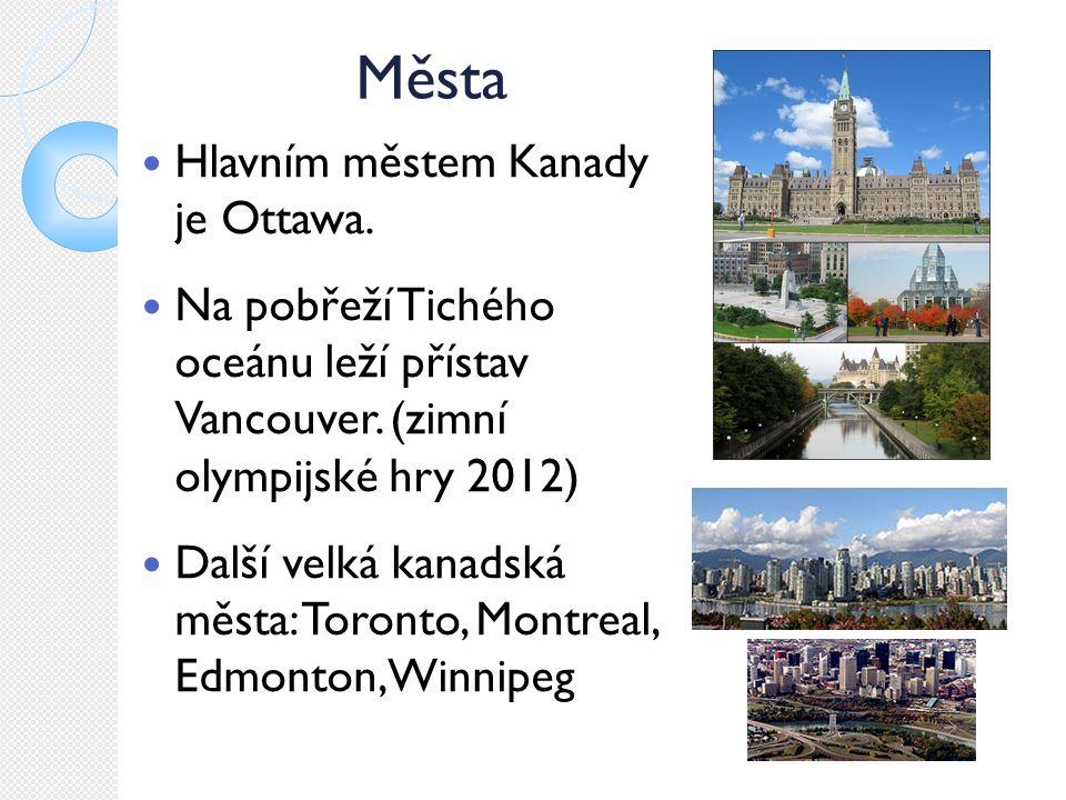 Města Hlavním městem Kanady je Ottawa.