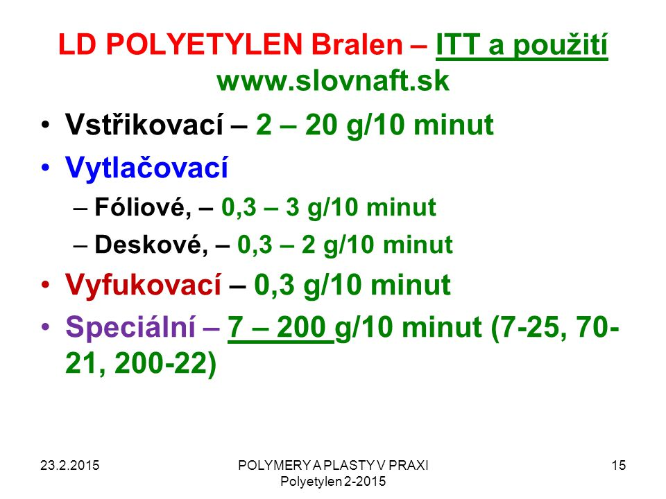 LD POLYETYLEN Bralen – ITT a použití www.slovnaft.sk