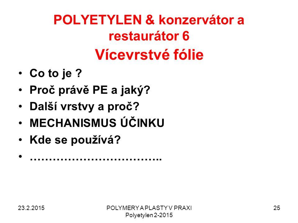POLYETYLEN & konzervátor a restaurátor 6