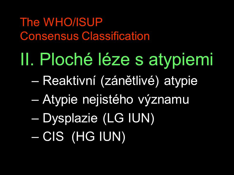 The WHO/ISUP Consensus Classification