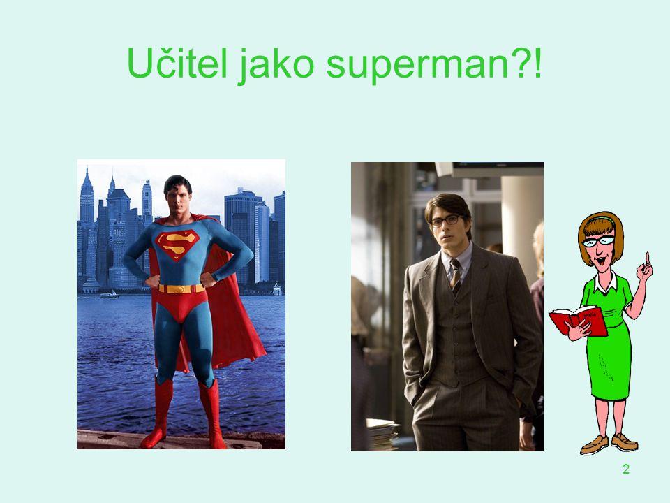 Učitel jako superman !