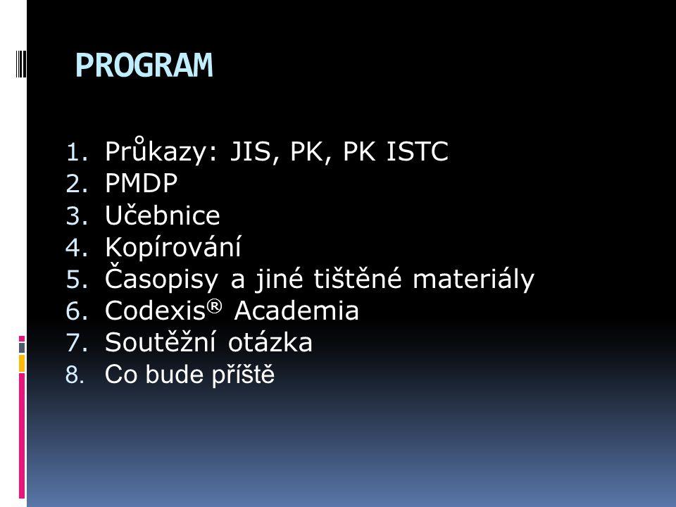 PROGRAM Průkazy: JIS, PK, PK ISTC PMDP Učebnice Kopírování