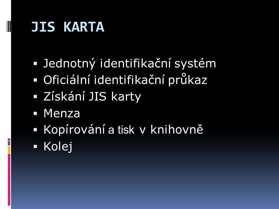 JIS KARTA Jednotný identifikační systém Oficiální identifikační průkaz