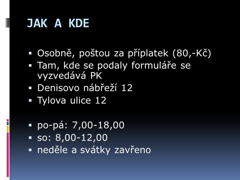 JAK A KDE Osobně, poštou za příplatek (80,-Kč)