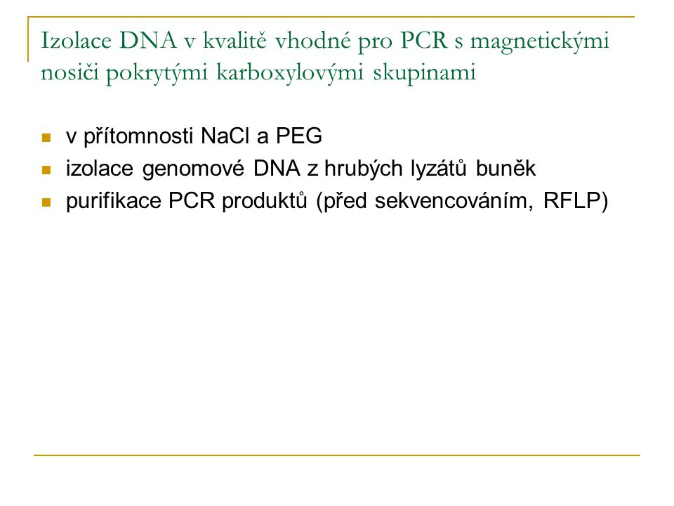Izolace DNA v kvalitě vhodné pro PCR s magnetickými nosiči pokrytými karboxylovými skupinami