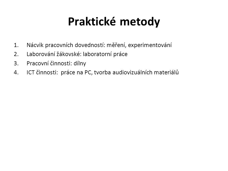 Praktické metody Nácvik pracovních dovedností: měření, experimentování