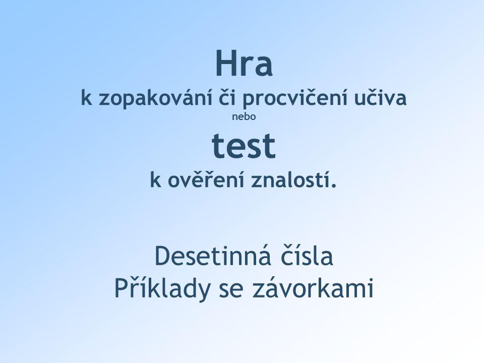 Hra k zopakování či procvičení učiva nebo test k ověření znalostí.