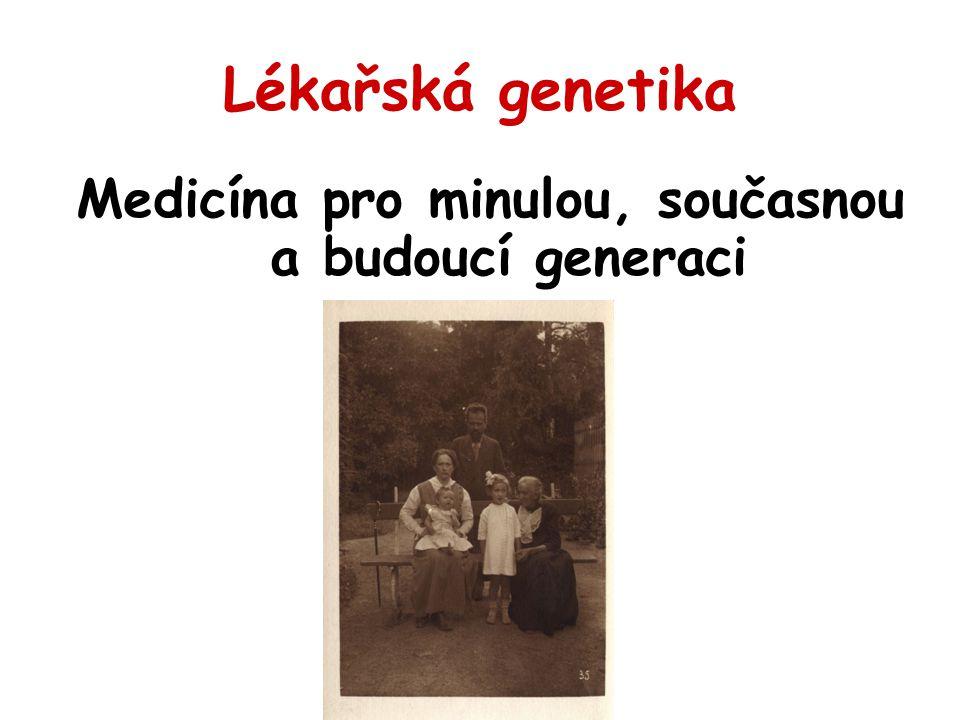Medicína pro minulou, současnou a budoucí generaci