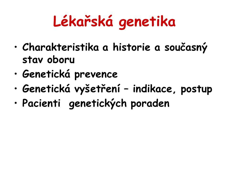Lékařská genetika Charakteristika a historie a současný stav oboru