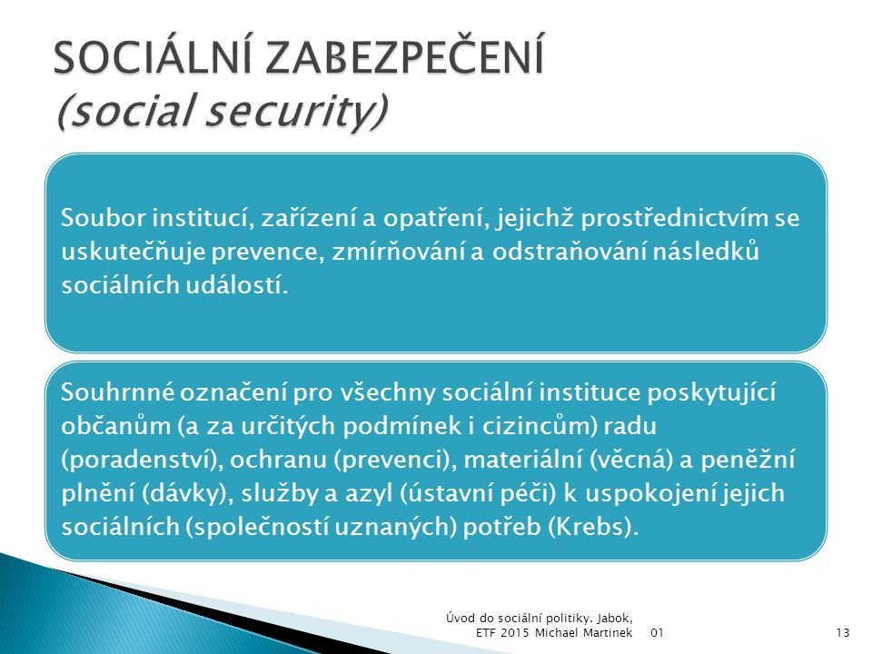 SOCIÁLNÍ ZABEZPEČENÍ (social security)