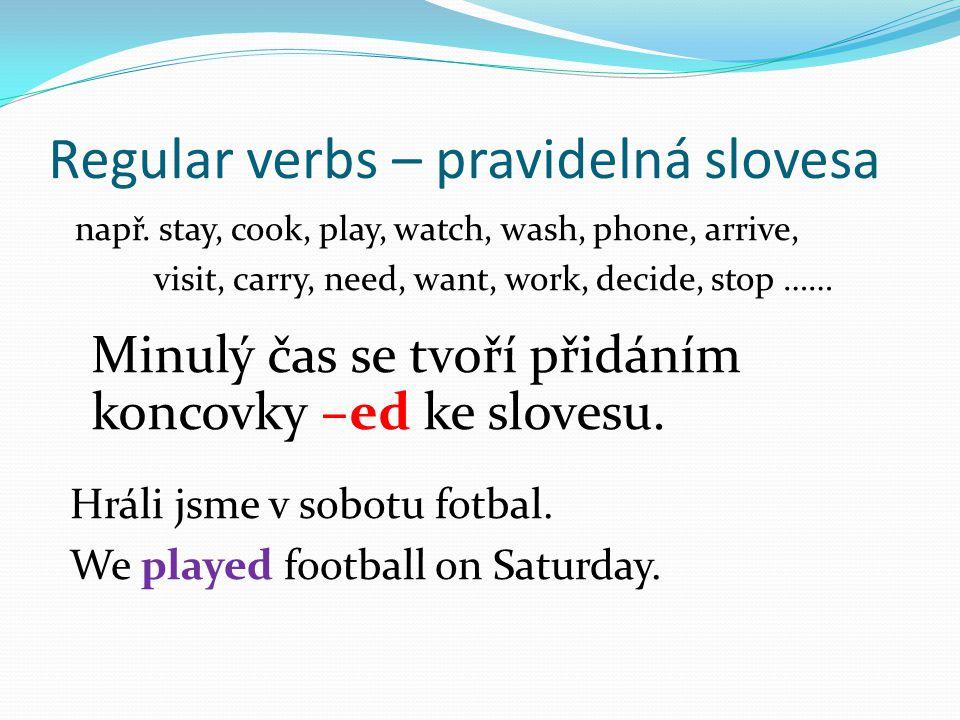 Regular verbs – pravidelná slovesa