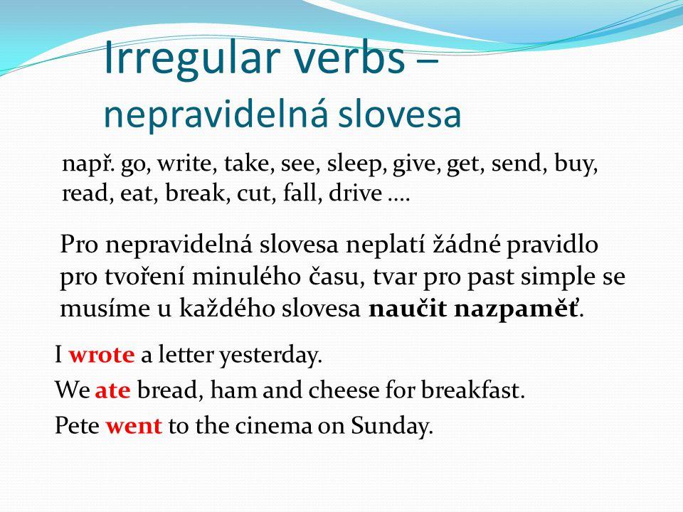 Irregular verbs – nepravidelná slovesa