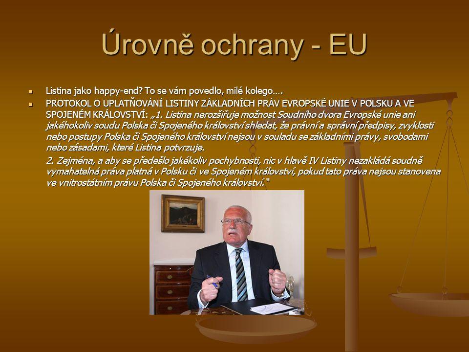 Úrovně ochrany - EU Listina jako happy-end To se vám povedlo, milé kolego….