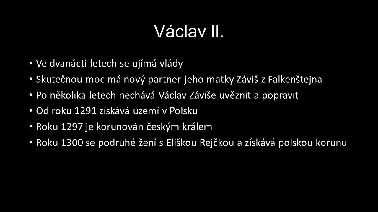 Václav II. Ve dvanácti letech se ujímá vlády