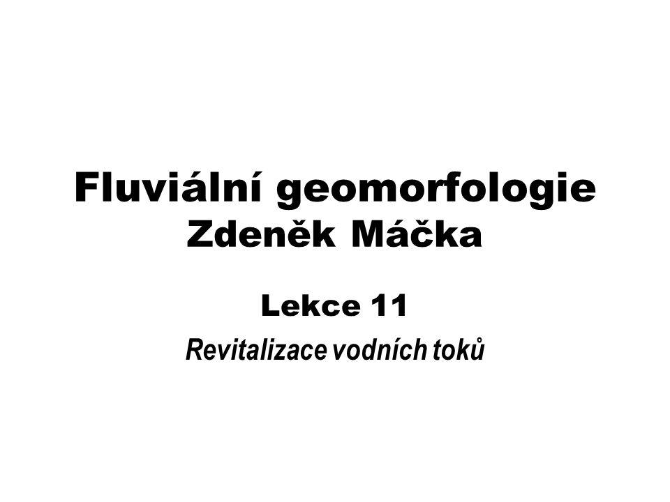 Fluviální geomorfologie Zdeněk Máčka