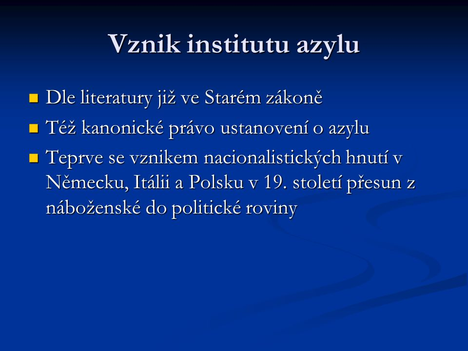 Vznik institutu azylu Dle literatury již ve Starém zákoně