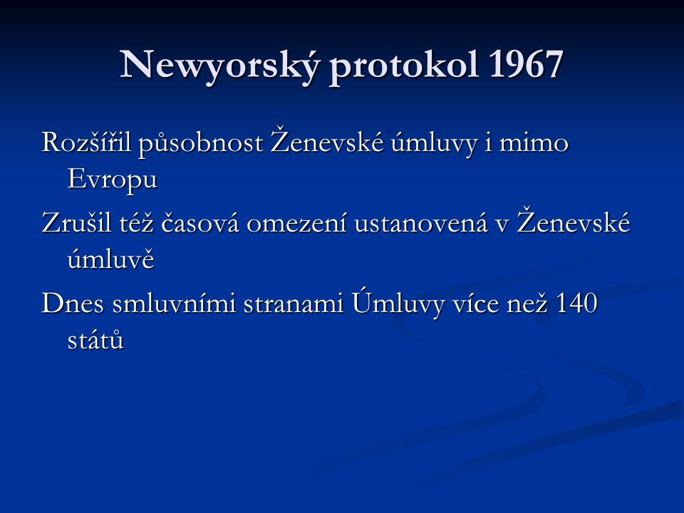 Newyorský protokol 1967 Rozšířil působnost Ženevské úmluvy i mimo Evropu. Zrušil též časová omezení ustanovená v Ženevské úmluvě.