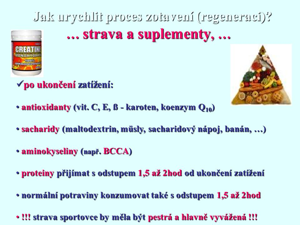 Jak urychlit proces zotavení (regeneraci) … strava a suplementy, …